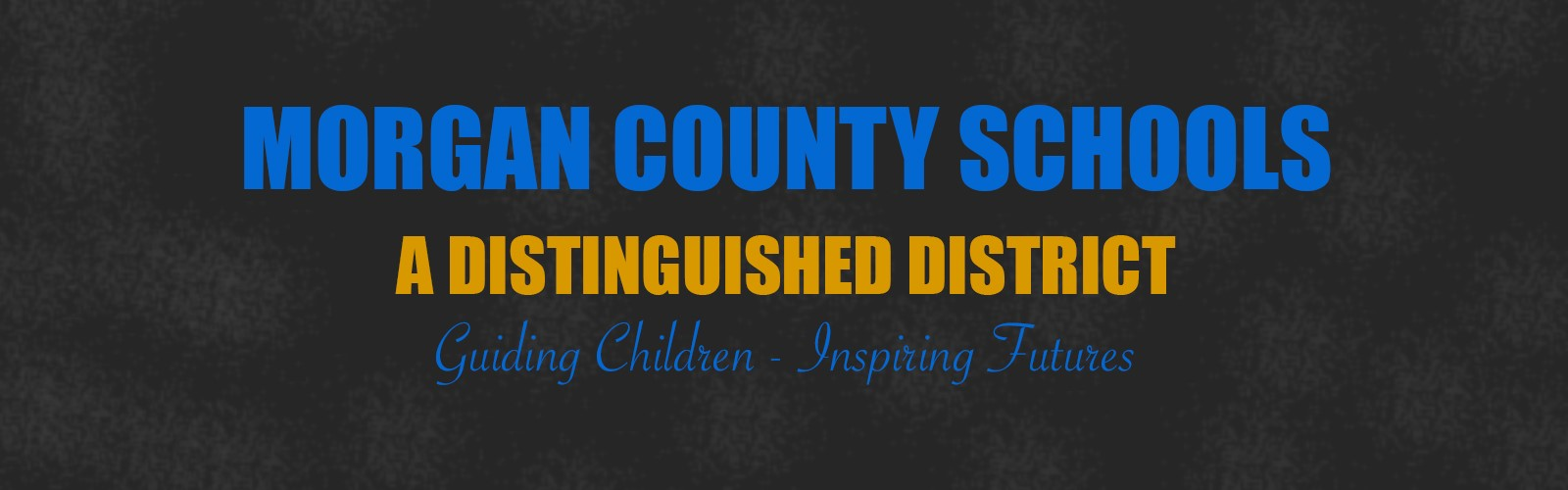 Morgan County Schools is now a Distinguished District